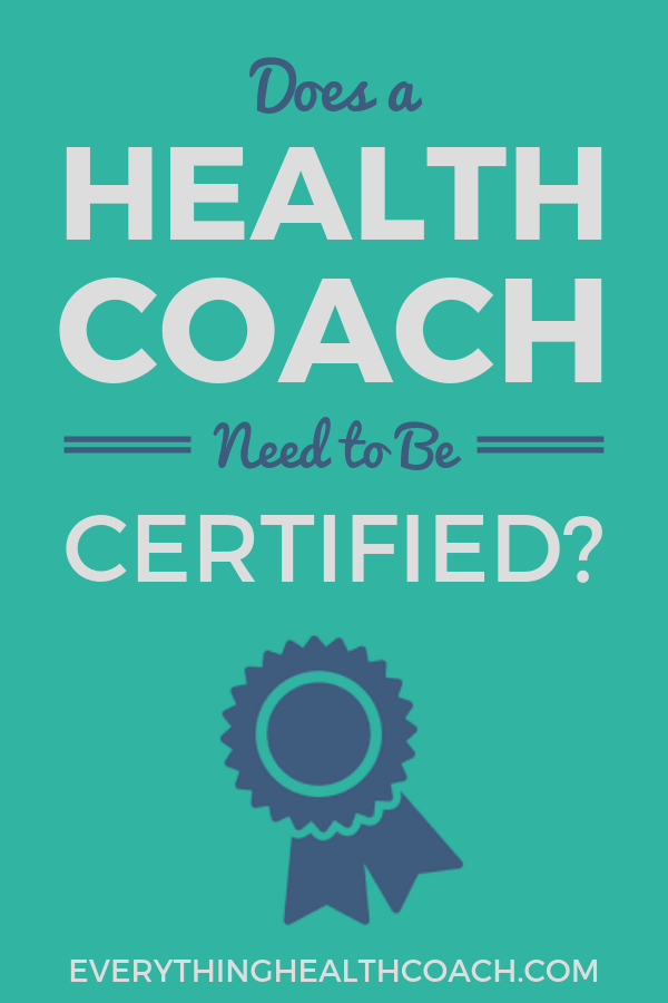 Does A Health Coach Need To Be Certified?