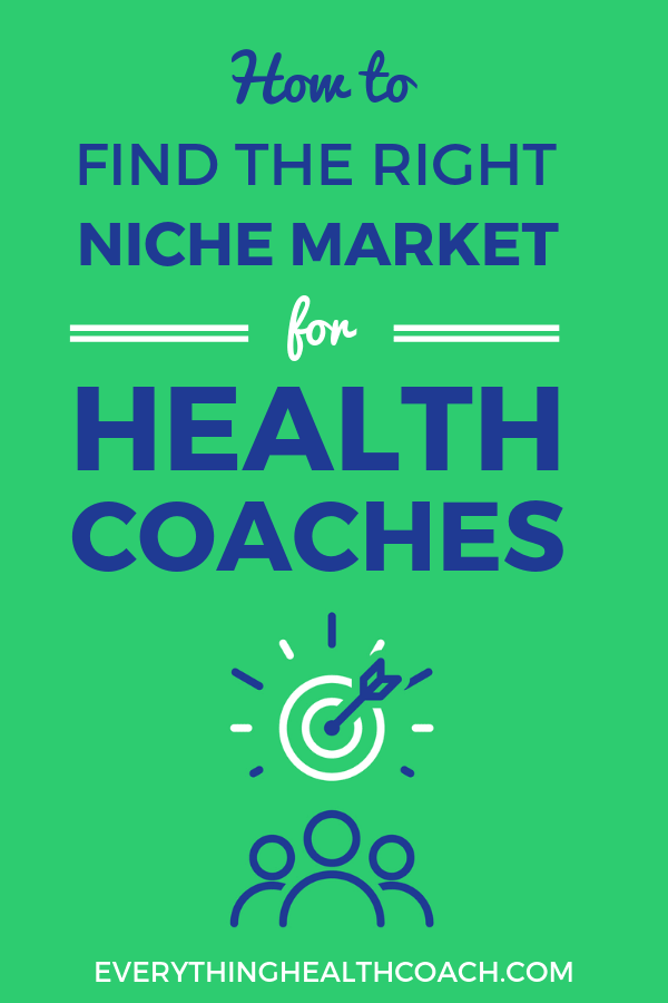 How To Find The Right Niche Market For Health Coaches
